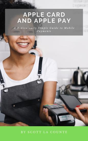 Apple Card and Apple Pay - A Ridiculously Simple Guide to Mobile Payments - cover