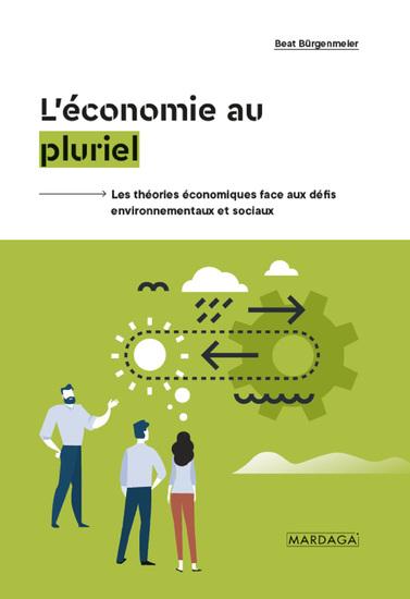 L'économie au pluriel - Les théories économiques face aux défis environnementaux et sociaux - cover
