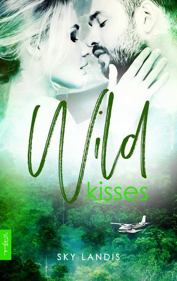 Wild Kisses: Erotischer Liebesroman - cover