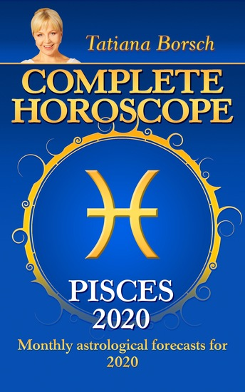 Complete Horoscope Pisces 2020 - Monthly Astrological Forecasts for 2020 - cover