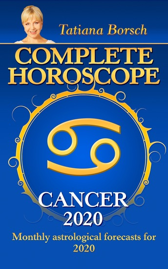 Complete Horoscope Cancer 2020 - Monthly astrological forecasts for 2020 - cover