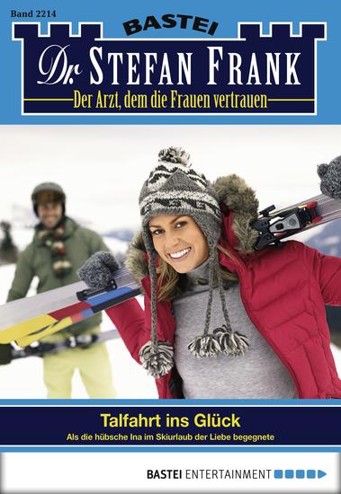 Dr Stefan Frank - Folge 2214 - Talfahrt ins Glück - cover