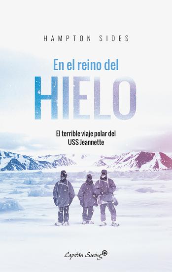 En el reino del hielo - El terrible viaje polar del USS Jeannette - cover