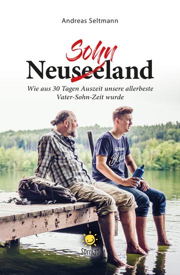 NeuseeSOHNland - Wie aus 30 Tagen Auszeit unsere allerbeste Vater-Sohn-Zeit wurde - cover