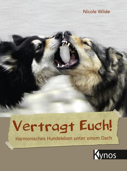 Vertragt Euch! - Harmonisches Hundeleben unter einem Dach - cover