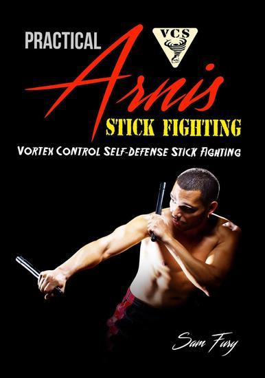 Practical Arnis Stick Fighting: Vortex Control Stick Fighting for Self-Defense - Self-Defense #9 - cover