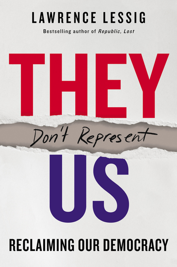 They Don't Represent Us - Reclaiming Our Democracy - cover