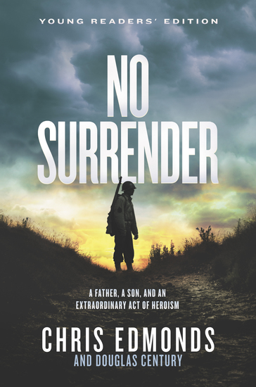 No Surrender Young Readers' Edition - A Father a Son and an Extraordinary Act of Heroism - cover