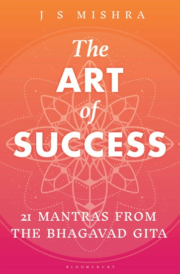 The Art of Success - 21 Mantras from the Bhagavad Gita - cover