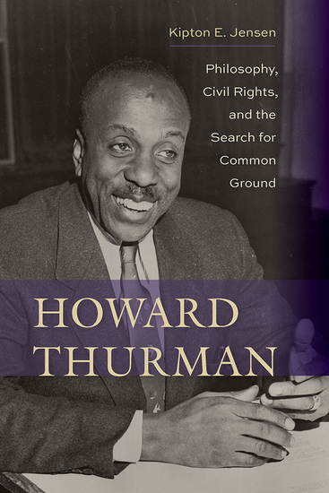 Howard Thurman - Philosophy Civil Rights and the Search for Common Ground - cover