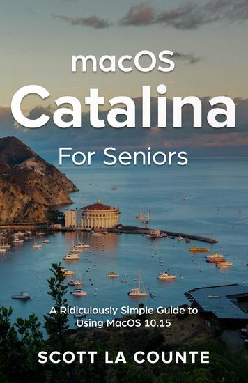 MacOS Catalina for Seniors - A Ridiculously Simple Guide to Using MacOS 1015 - cover