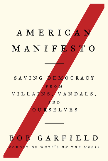 American Manifesto - Saving Democracy from Villains Vandals and Ourselves - cover