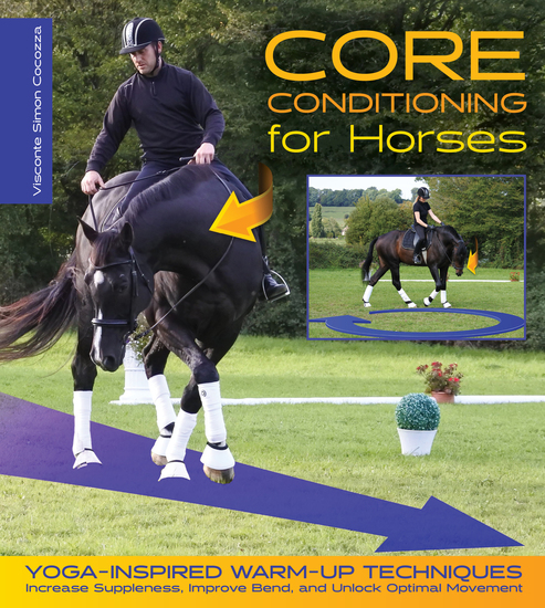 Core Conditioning for Horses - Yoga-Inspired Warm-Up Techniques: Increase Suppleness Improve Bend and Unlock Optimal Movement - cover