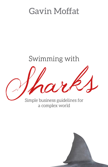 Swimming with Sharks - Simple Business Guidelines for a Complex World - cover
