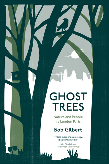 Ghost Trees - Nature and People in a London Parish - cover