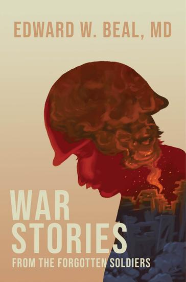 War Stories From the Forgotten Soldiers - cover