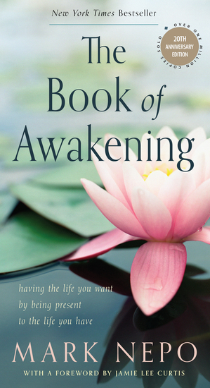 The Book of Awakening - Having the Life You Want by Being Present to the Life You Have (20th Anniversary Edition) - cover