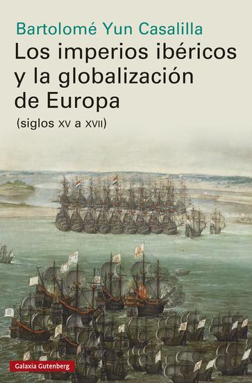 Los imperios ibéricos y la globalización de Europa - cover