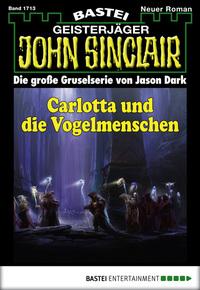 John Sinclair - Folge 1713 - Carlotta und die Vogelmenschen