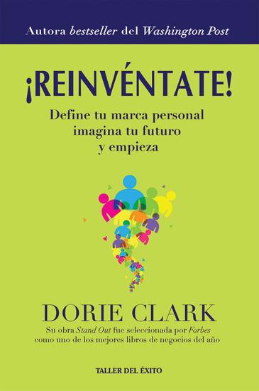 ¡Reinvéntate! - Define tu marca personal imagina tu futuro y empieza - cover