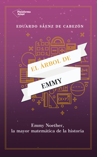 El árbol de Emmy - Emmy Noether la mayor matemática de la historia - cover