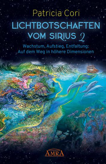 Lichtbotschaften vom Sirius Band 2 - Wachstum Aufstieg Entfaltung: Auf dem Weg in höhere Dimensionen - cover