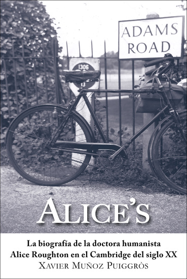 Alice's - La biografía de la doctora humanista Alice Roughton en el Cambridge del siglo XX - cover