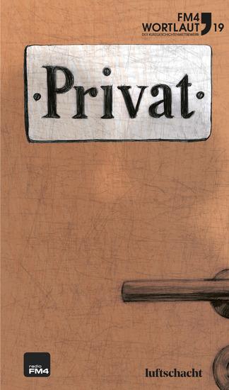 FM4 Wortlaut 19 Privat - Der FM4 Kurzgeschichtenwettbewerb Die besten Texte - cover