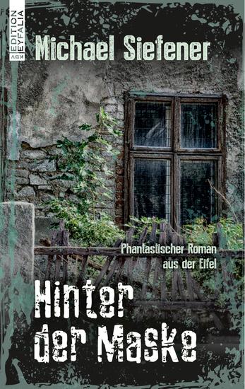 Hinter der Maske - Phantastischer Roman aus der Eifel - cover