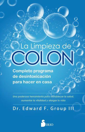 La limpieza de colon - Completo programa de desintoxicación para hacer en casa - cover