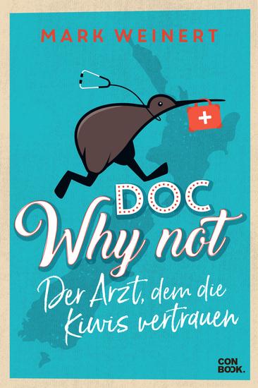 Doc Why Not - Der Arzt dem die Kiwis vertrauen - cover
