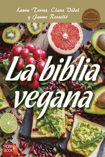 La biblia vegana - Una dieta sana y equilibrada sin alimentos de origen animal - cover