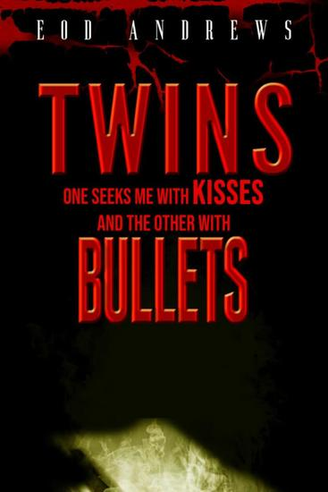 Twins Kisses Bullets - cover