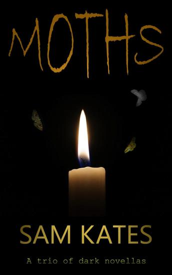 Moths: A Trio of Dark Novellas - cover