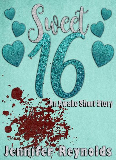 Sweet Sixteen: An Awake Short Story - cover