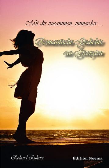 Mit dir zusammen immerdar - Romantische Gedichte aus Georgien - cover