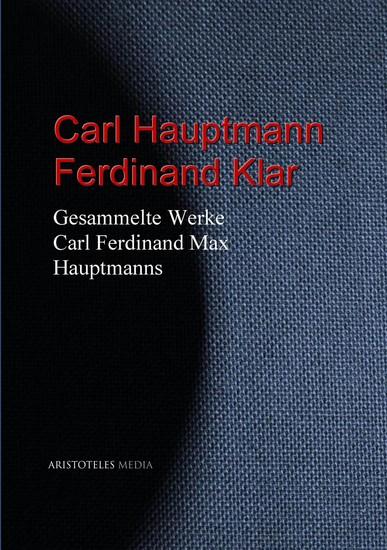 Gesammelte Werke Carl Ferdinand Max Hauptmanns - cover