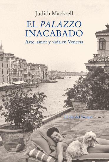 El palazzo inacabado - Arte amor y vida en Venecia - cover