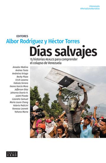 Días salvajes - 15 historias reales para comprender el colapso de Venezuela - cover
