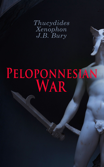 Peloponnesian War - The Complete History of the Peloponnesian War and Its Aftermath from the Primary Sources - cover