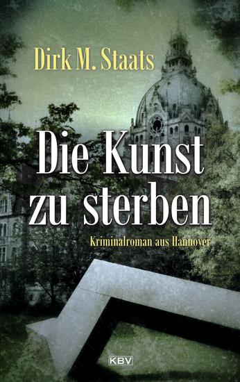Die Kunst zu sterben - Kriminalroman aus Hannover - cover