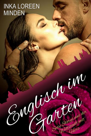Englisch im Garten - Sexy Storys aus der Weltstadt mit Herz - cover