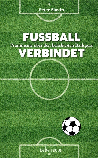 Fussball verbindet - Prominente über den beliebtesten Ballsport - cover