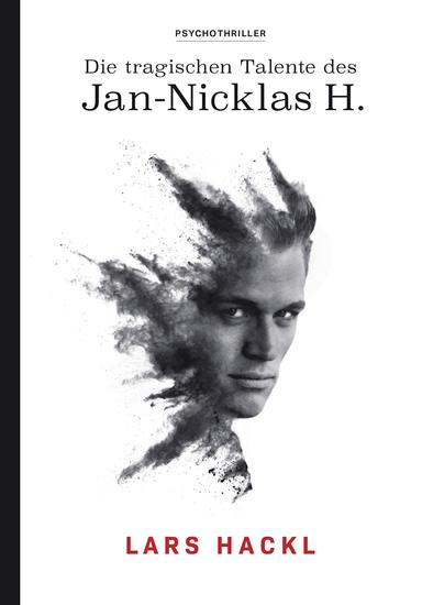 Die tragischen Talente des Jan-Nicklas H - Psychothriller - cover