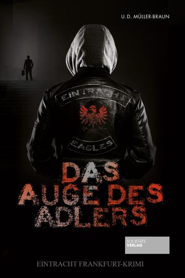 Das Auge des Adlers - Eintracht Frankfurt-Krimi - cover