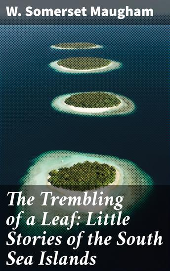 The Trembling of a Leaf: Little Stories of the South Sea Islands - cover