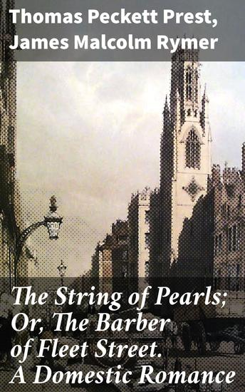 The String of Pearls; Or The Barber of Fleet Street A Domestic Romance - cover
