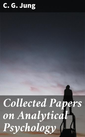 Collected Papers on Analytical Psychology - cover