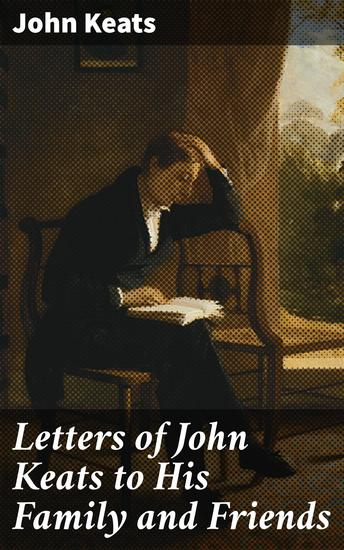 Letters of John Keats to His Family and Friends - cover