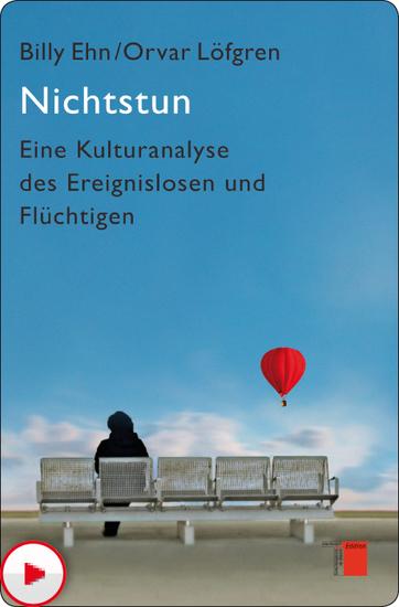 Nichtstun - Eine Kulturanalyse des Ereignislosen und Flüchtigen - cover